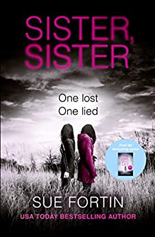 Sister Sister: A gripping psychological thriller by [Sue Fortin]