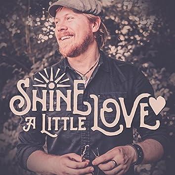Shine a Little Love
