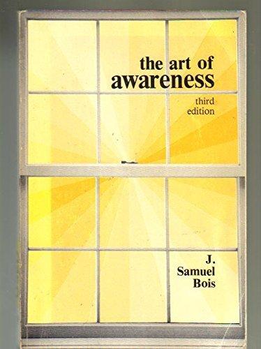 The Art of Awareness: A Textbook on General Semantics and Epistemics