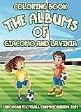 THE ALBUMS OF GIACOMO AND LAVINIA: EUROPEAN FOOTBALL CHAMPIONSHIPS 2021 (English Edition)