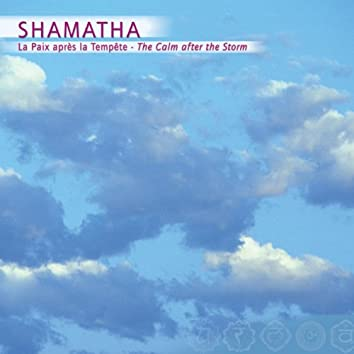 Prana: Shamatha, La Paix Après La Tempête