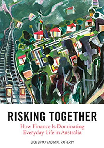 Risking Together: How Finance Is Dominating Everyday Life in Australia (Public and Social Policy Series) (English Edition)