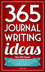 365 Journal Writing Ideas: A year of daily journal writing prompts, questions & actions to fill your journal with memories, self-reflection, creativity & direction.