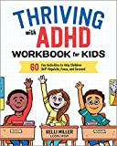 Thriving with ADHD Workbook for Kids: 60 Fun...
