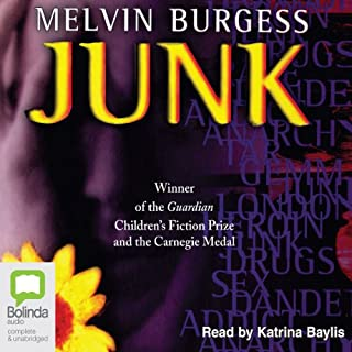 Junk                   By:                                                                                                                                 Melvin Burgess                               Narrated by:                                                                                                                                 Katrina Baylis                      Length: 8 hrs and 14 mins     35 ratings     Overall 4.3