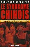 Le syndrome chinois - La première grande épidémie du XXIè siecle