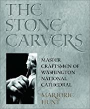 The Stone Carvers: Master Craftsmen of Washington National Cathedral