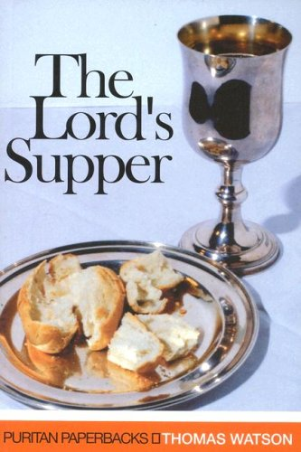 Lord's Supper, The (Puritan Paperbacks)