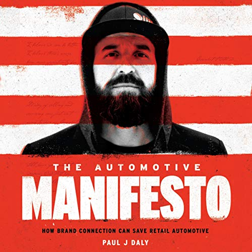 The Automotive Manifesto: How Brand Connection Can Save Retail Automotive Audiobook By Paul J Daly cover art