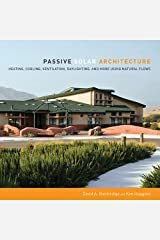 Passive Solar Architecture: Heating, Cooling, Ventilation, Daylighting and More Using Natural Flows Kindle Edition