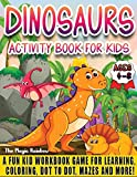 Dinosaurs Activity Book for Kids Ages 4-8: A Fun Kids Workbook Game for Learning, Coloring, Dot to Dot, Mazes and More!