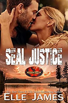 SEAL JUSTICE (Brotherhood Protectors Book 13) by [Elle James]