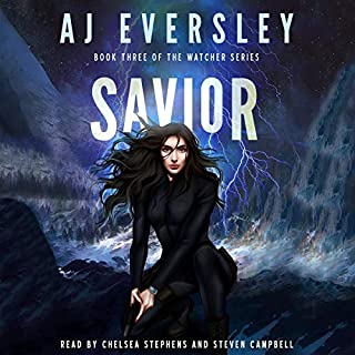 Savior - Book Three of the Watcher Series                   By:                                                                                                                                 AJ Eversley                               Narrated by:                                                                                                                                 Chelsea Stephens,                                                                                        Steve Campbell                      Length: 8 hrs and 49 mins     13 ratings     Overall 4.7