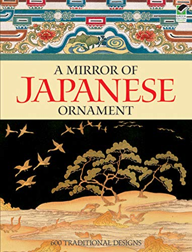 A Mirror of Japanese Ornament: 600 Traditional Designs (Dover Fine Art, History of Art)