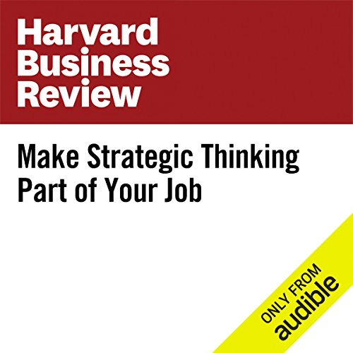 Make Strategic Thinking Part of Your Job audiobook cover art