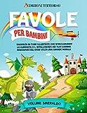 Favole per Bambini: Raccolta di Fiabe Illustrate che...