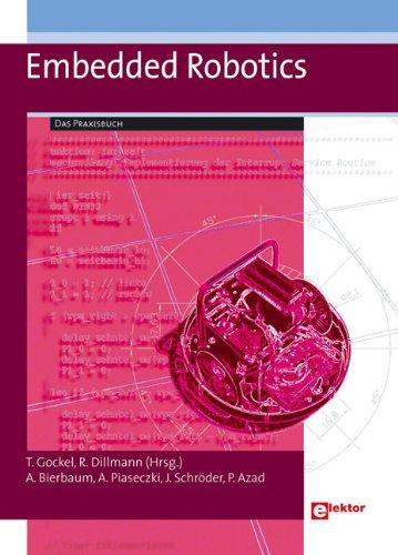 Embedded Robotics: Das Praxisbuch