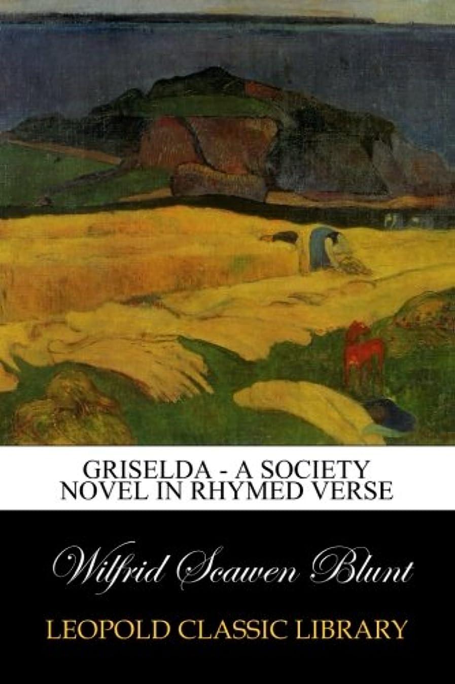 助けてセットアップ風Griselda - a society novel in rhymed verse