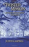 A Twisted Mission: A prequel to the Olympia Brown Mystery series (The Olympia Brown Mysteries)