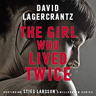 The Girl Who Lived Twice     A New Dragon Tattoo Story              By:                                                                                                                                 David Lagercrantz,                                                                                        George Goulding                           Length: Not Yet Known     Not rated yet     Overall 0.0