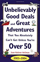 Unbelievably Good Deals and Great Adventures That You Absolutely Can't Get Unless You're Over 50, 2003-2004