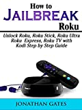 Best Kodi Tv Boxes - How to Jailbreak Roku: Unlock Roku, Roku Stick Review