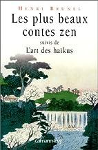 Les plus beaux contes zen, t.I - suivis de l'art des haikus: Suivis de l'art des haïkus (Sagesses)