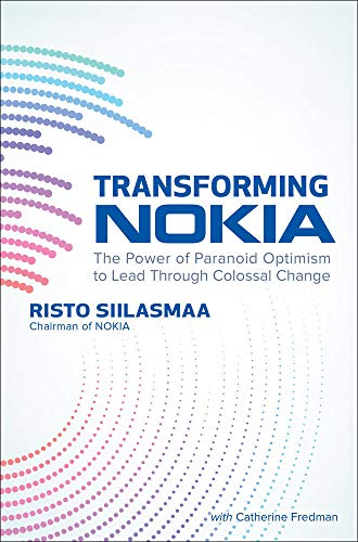 Siilasmaa, R: Transforming NOKIA: The Power of Paranoid Opti