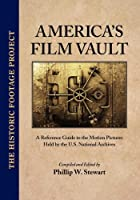 America's Film Vault (Historic Footage Project)