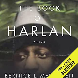 The Book of Harlan                   By:                                                                                                                                 Bernice McFadden                               Narrated by:                                                                                                                                 Robin Miles                      Length: 9 hrs and 43 mins     332 ratings     Overall 4.4