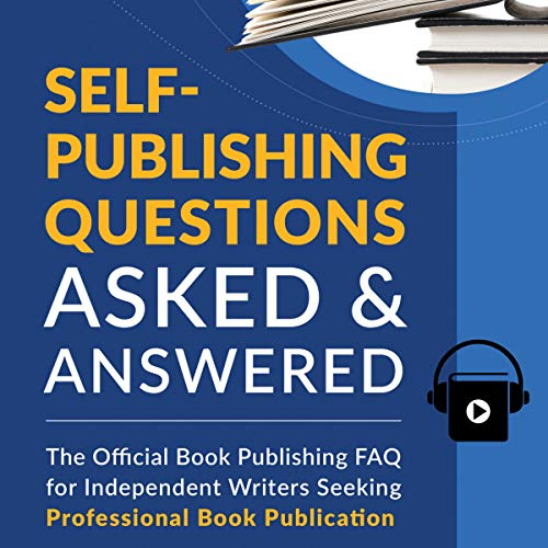Self-Publishing Questions Asked & Answered audiobook cover art