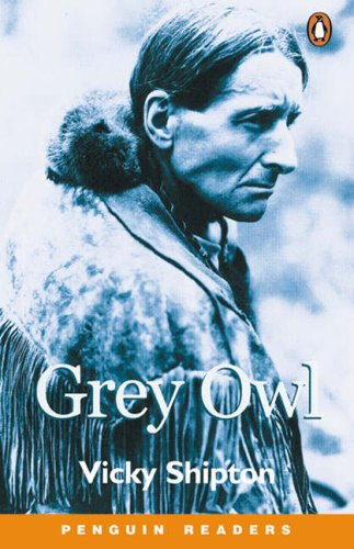 *GREY OWL PGRN3 (Penguin Readers (Graded Readers))の詳細を見る