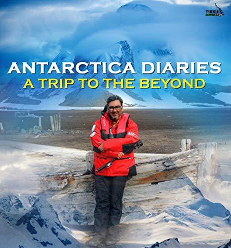 Antarctica Diaries: A Trip to Beyond by [Anuj Tikku]