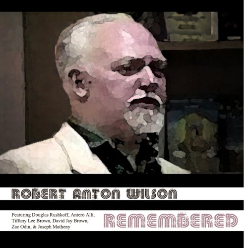 Robert Anton Wilson Remembered audiobook cover art