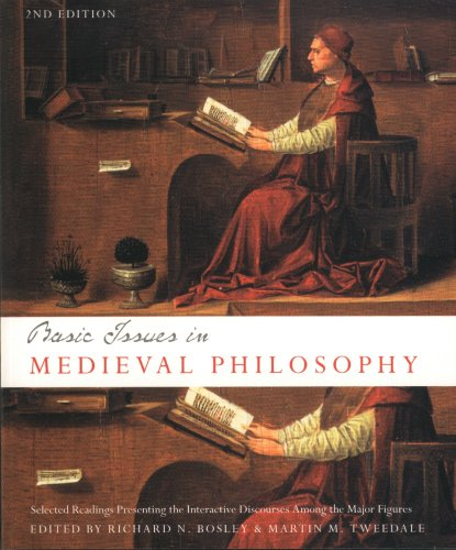 Basic Issues in Medieval Philosophy: Selected Readings Presenting Interactive Discourse Among the Major Figures, 2nd Edi