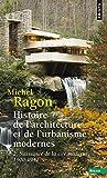 Histoire De L'architecture Et De L'urbanisme Modernes - Tome 2, Naissance De La Cité Moderne, 1900-1940