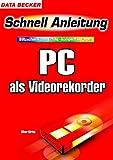 PC als Videorekorder
