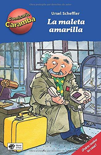La maleta amarilla: Libros para niños de 8 años de detectives: ¡Cada capítulo es un caso distinto para resolver! ¡Deberás ir delante del espejo para ... Spanish Children Book (Comisario Caramba)