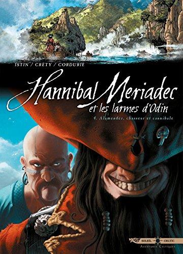Hannibal Meriadec et les larmes d'Odin T04: Alamendez, chasseur et cannibale