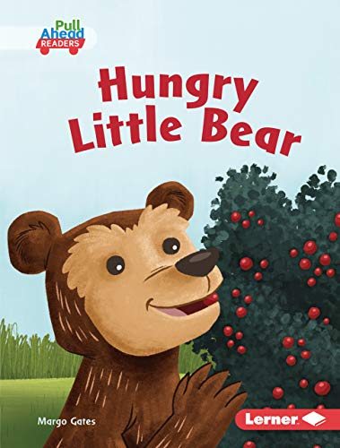 Hungry Little Bear (Science All Around Me (Pull Ahead Readers — Fiction)) (English Edition)
