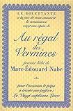 Au régal des vermines - Précédé de Le Vingt-septième Livre - Le Dilettante - 30/12/2005