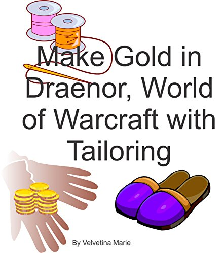 Make Gold in Draenor, World of Warcraft With Tailoring (English Edition)