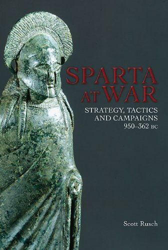 Sparta at War: Startegy, Tactics and Campaigns, 950-362BC: Strategy, Tactics and Campaigns 950-362 BC