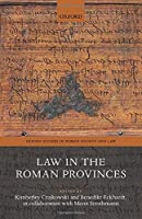 Law in the Roman Provinces (Oxford Studies in Roman Society and Law)