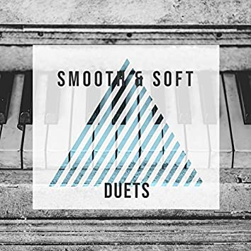 Smooth & Soft Duets