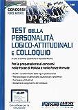 test della personalità logico-attitudinali e colloquio. per la preparazione ai concorsi nelle forze di polizia e nelle forze armate. con aggiornamento online