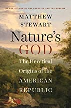 Nature's God: The Heretical Origins of the American Republic