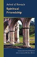 Aelred of Rievaulx: Spiritual Friendship (CISTERCIAN FATHERS SERIES)