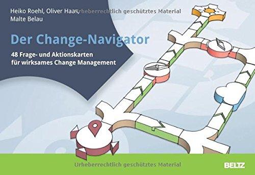 Der Change-Navigator: 48 Frage- und Aktionskarten für wirksames Change Management. Mit Poster zum Download (Beltz Weiterbildung / Fachbuch)