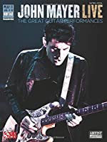 John Mayer Live: The Great Guitar Performances: Guitar - Vocal (Play It Like It Is Guitar)